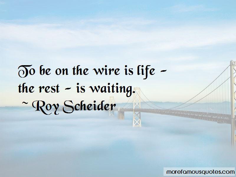 Roy Scheider Quotes Pictures 3