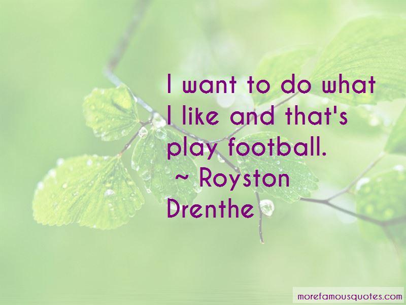 Royston Drenthe Quotes