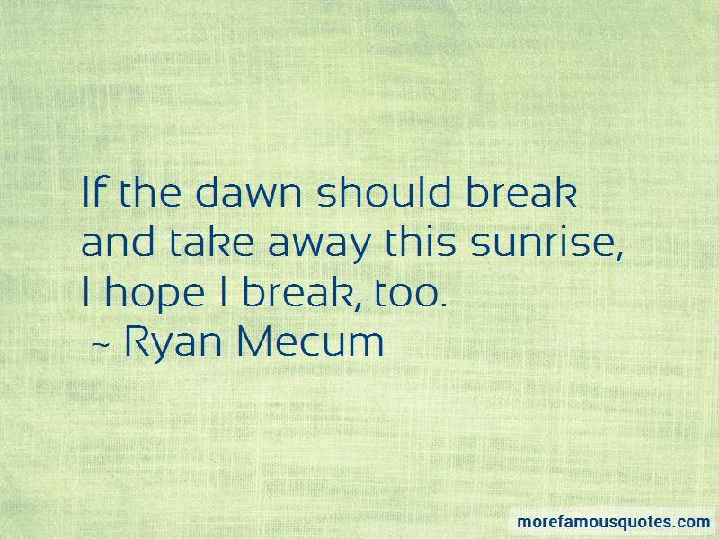 Ryan Mecum Quotes Pictures 3