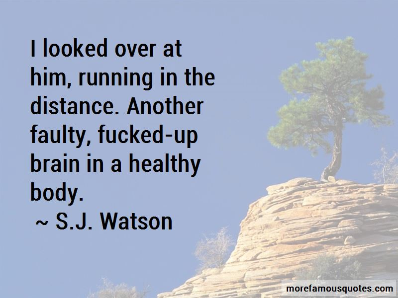 S.J. Watson Quotes