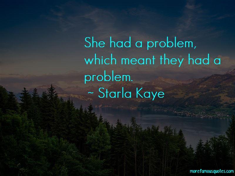 Starla Kaye Quotes