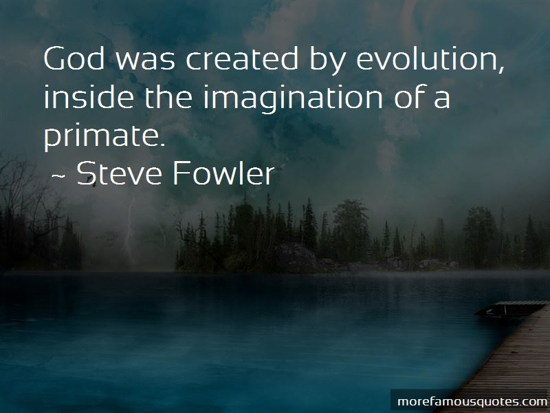 Steve Fowler Quotes