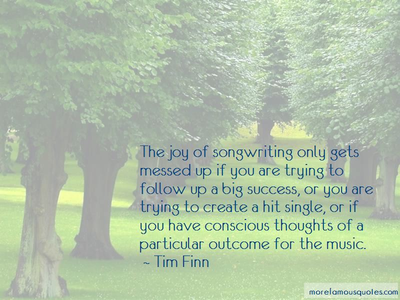 Tim Finn Quotes Pictures 4