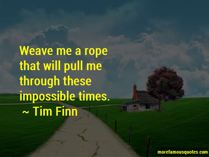 Tim Finn Quotes