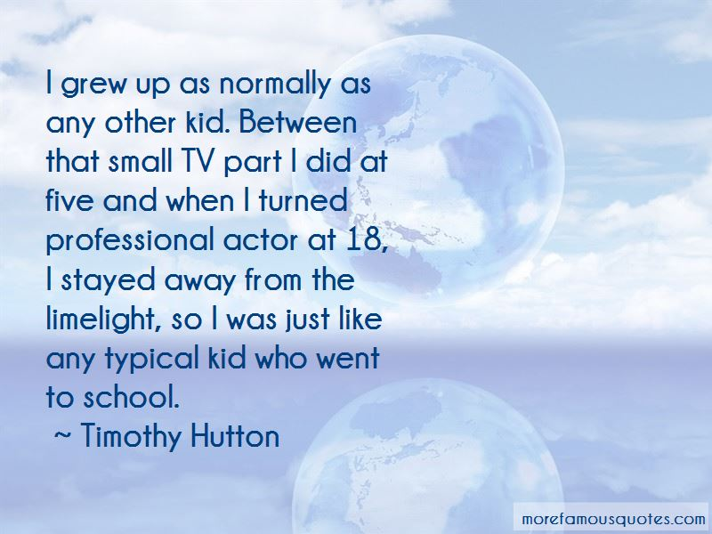 Timothy Hutton Quotes Pictures 4
