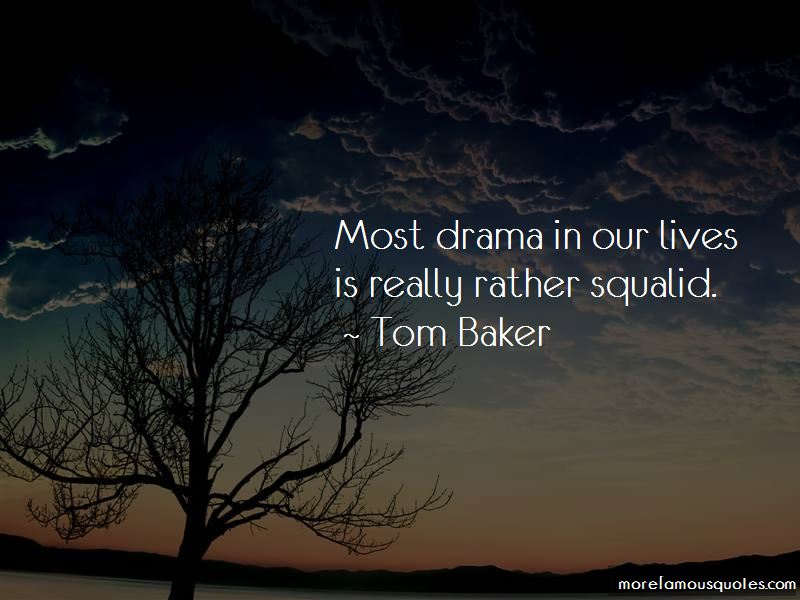 Tom Baker Quotes Pictures 3