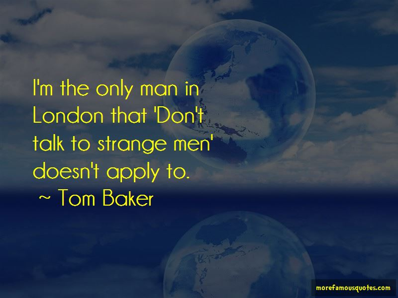 Tom Baker Quotes Pictures 4