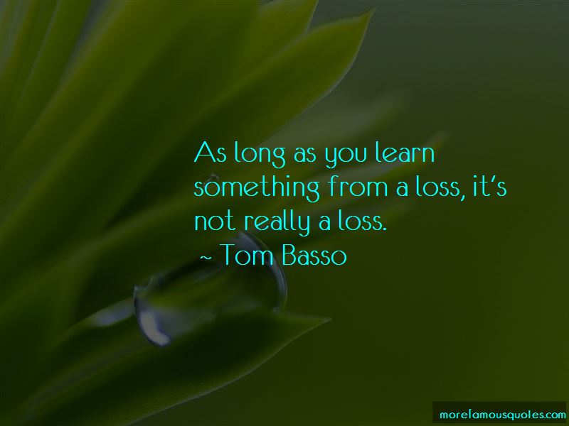 Tom Basso Quotes Pictures 4