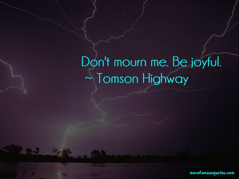 Tomson Highway Quotes Pictures 2