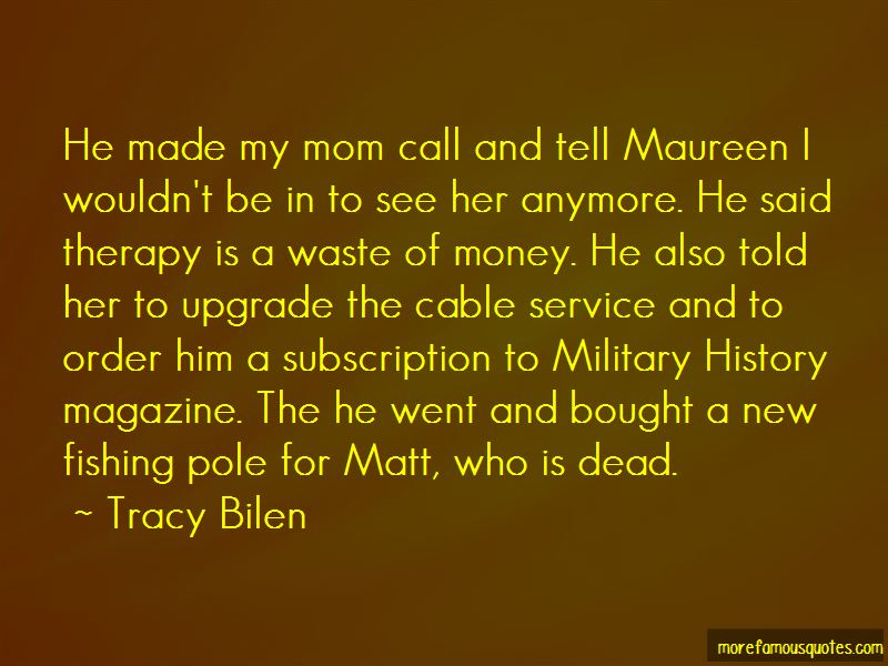 Tracy Bilen Quotes Pictures 3