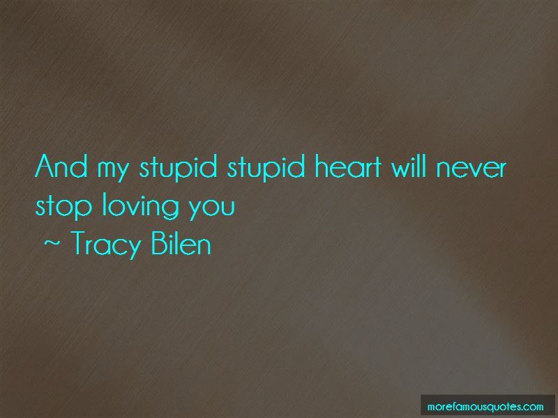 Tracy Bilen Quotes Pictures 4