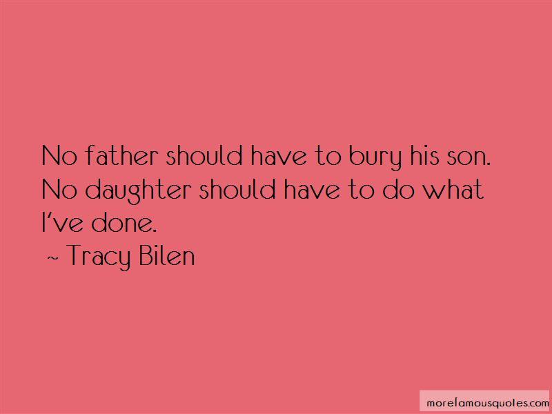 Tracy Bilen Quotes