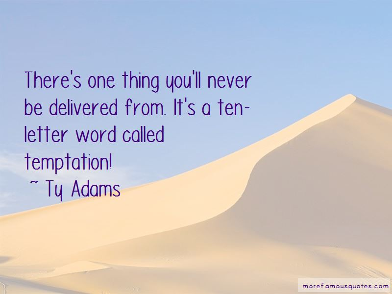 Ty Adams Quotes
