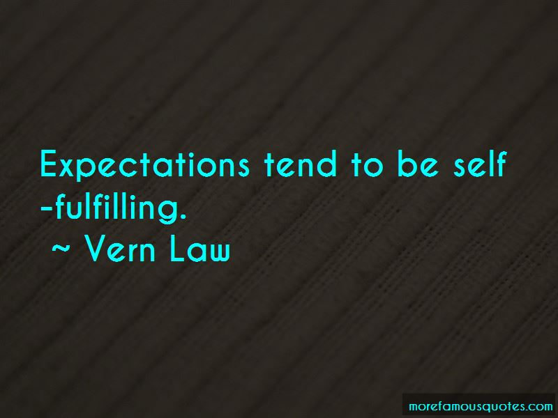 Vern Law Quotes