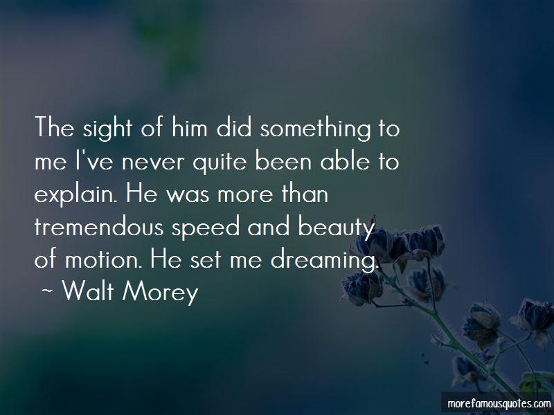Walt Morey Quotes