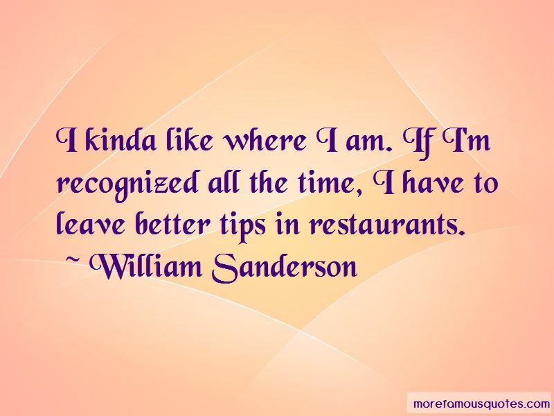 William Sanderson Quotes Pictures 3