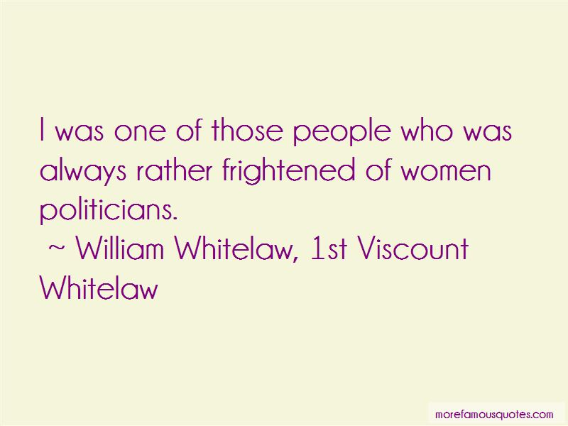 William Whitelaw, 1st Viscount Whitelaw Quotes Pictures 3