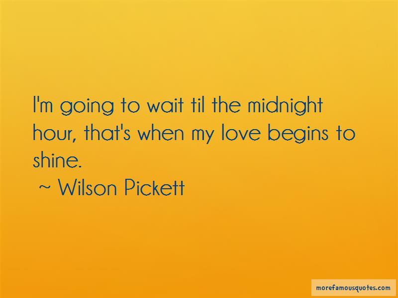 Wilson Pickett Quotes Pictures 3