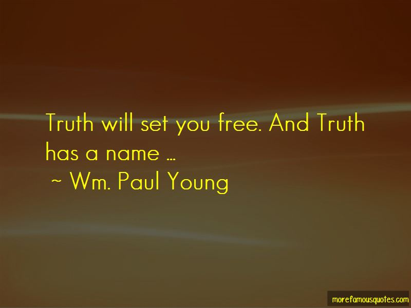 Wm. Paul Young Quotes