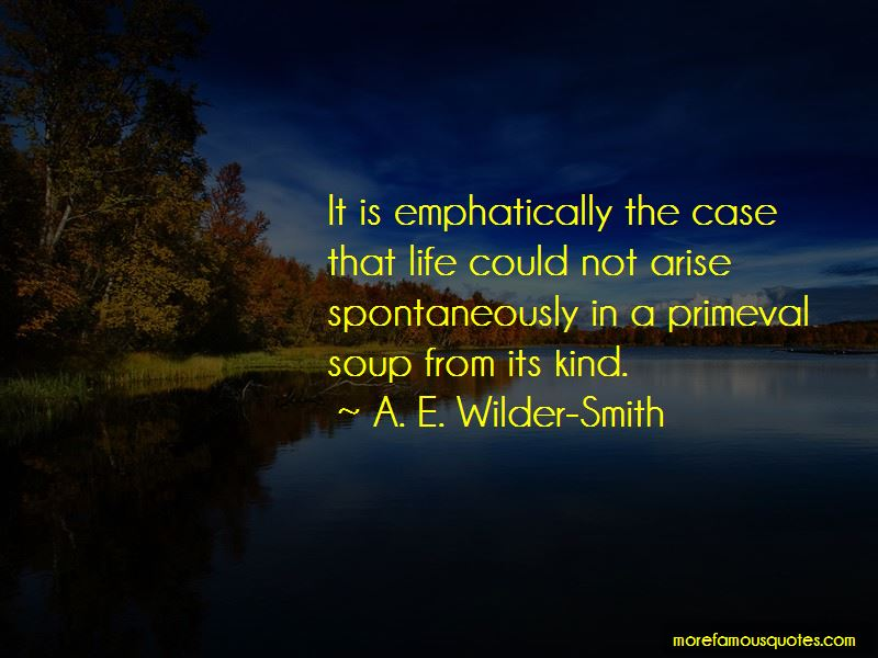 A. E. Wilder-Smith Quotes