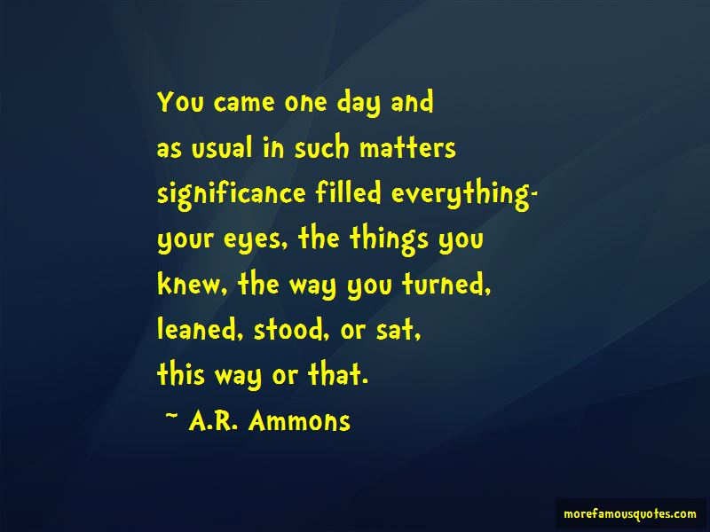 A.R. Ammons Quotes
