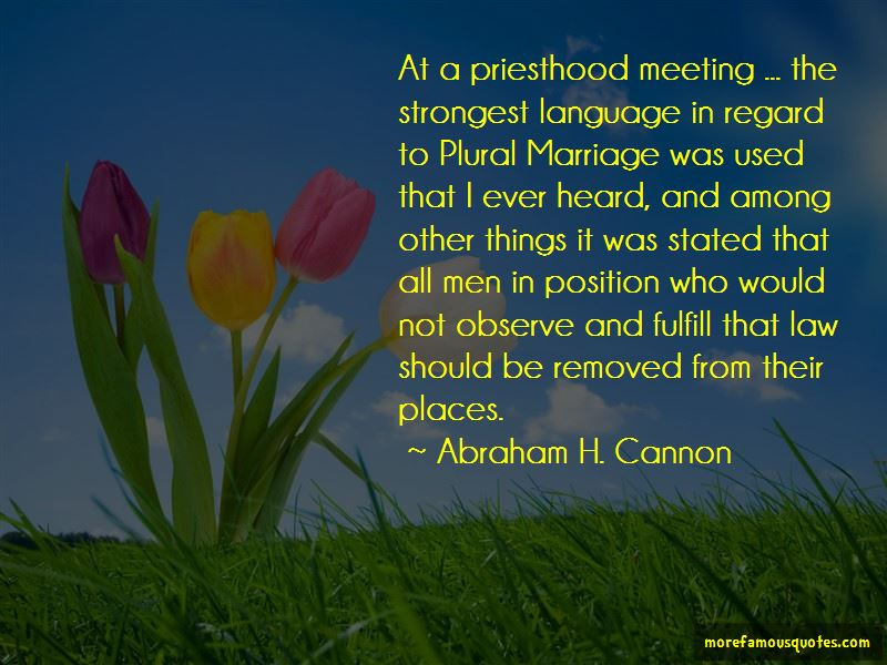Abraham H. Cannon Quotes Pictures 2