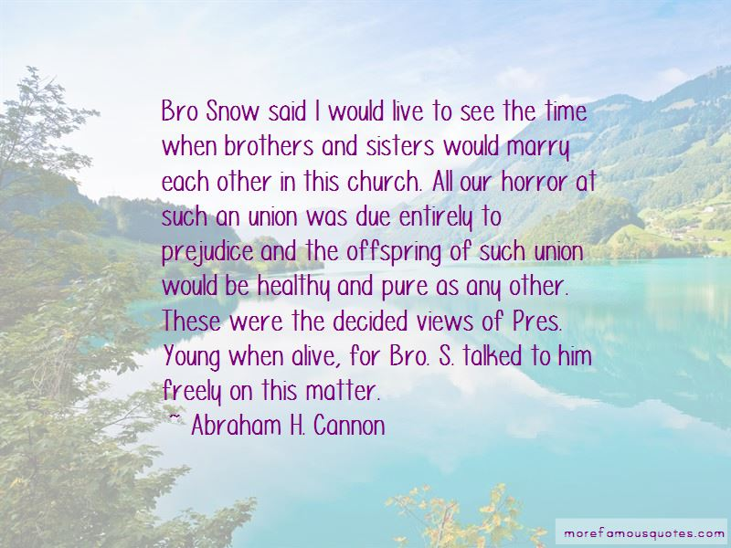 Abraham H. Cannon Quotes Pictures 3