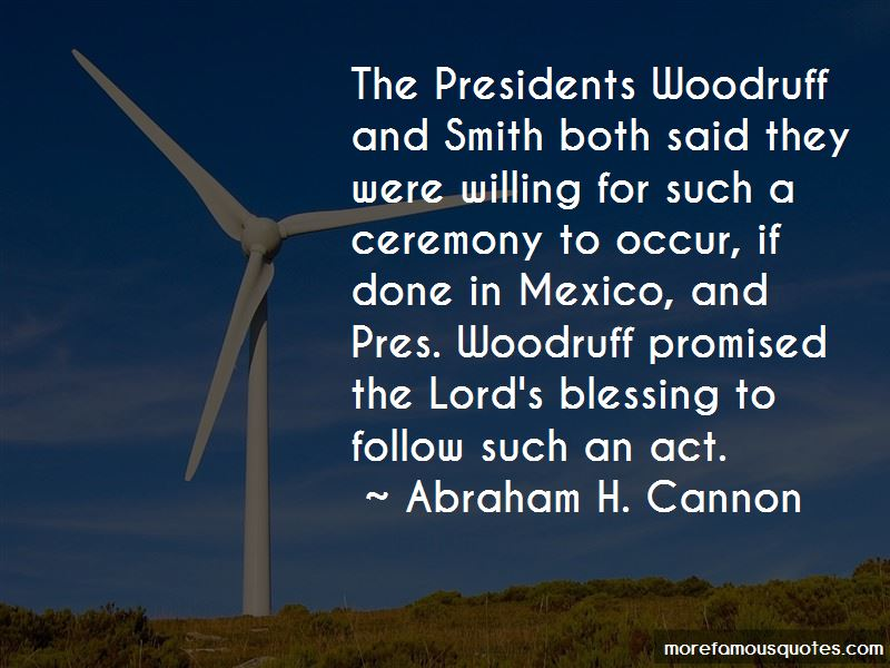 Abraham H. Cannon Quotes