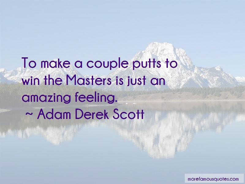 Adam Derek Scott Quotes Pictures 2