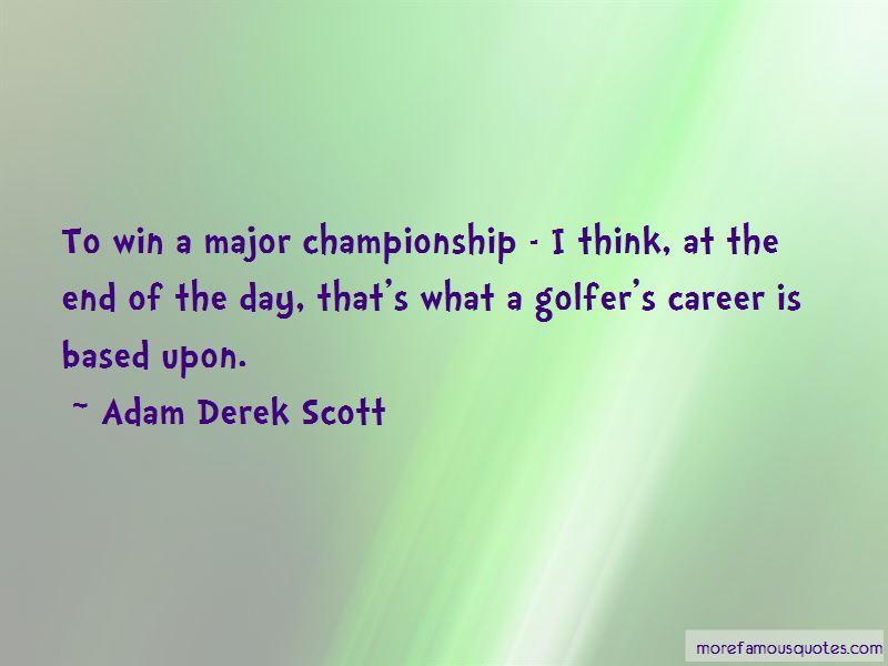 Adam Derek Scott Quotes Pictures 3