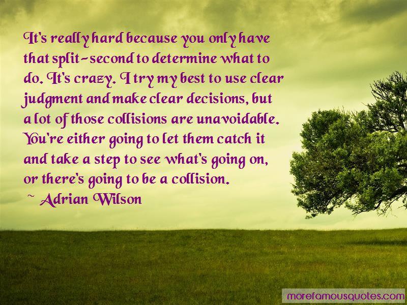Adrian Wilson Quotes