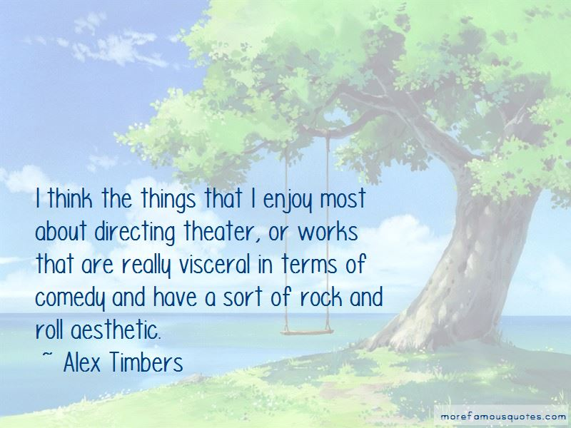 Alex Timbers Quotes Pictures 3
