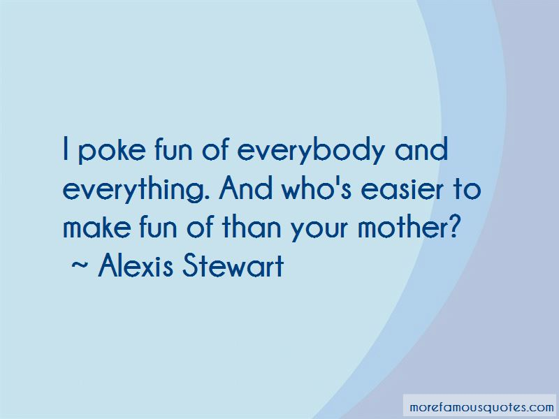 Alexis Stewart Quotes Pictures 2
