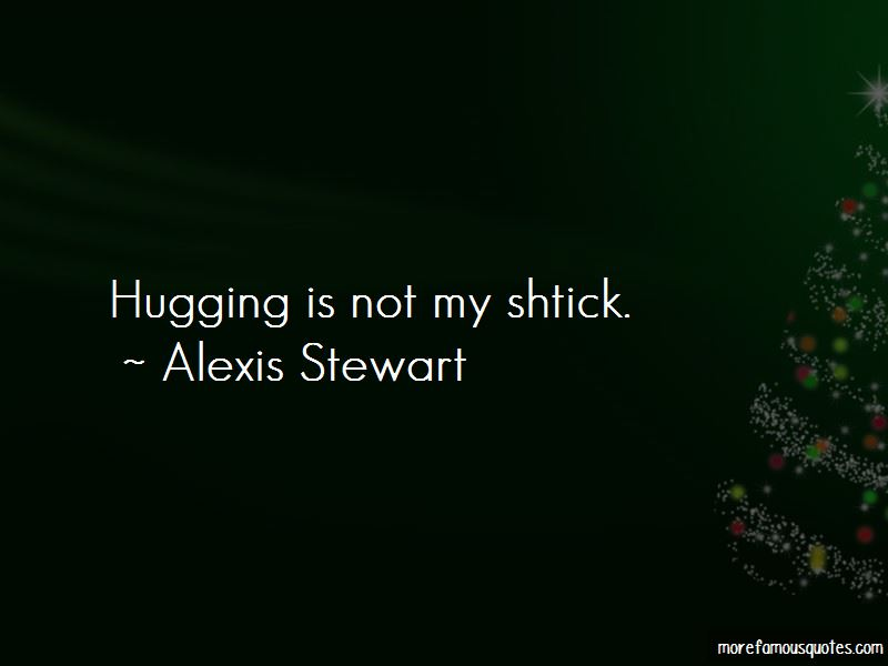 Alexis Stewart Quotes Pictures 3