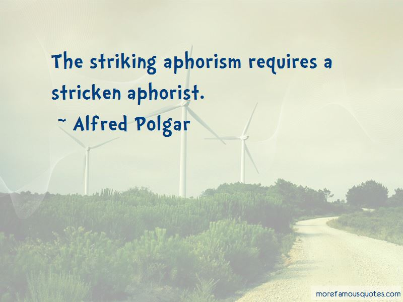 Alfred Polgar Quotes Pictures 3