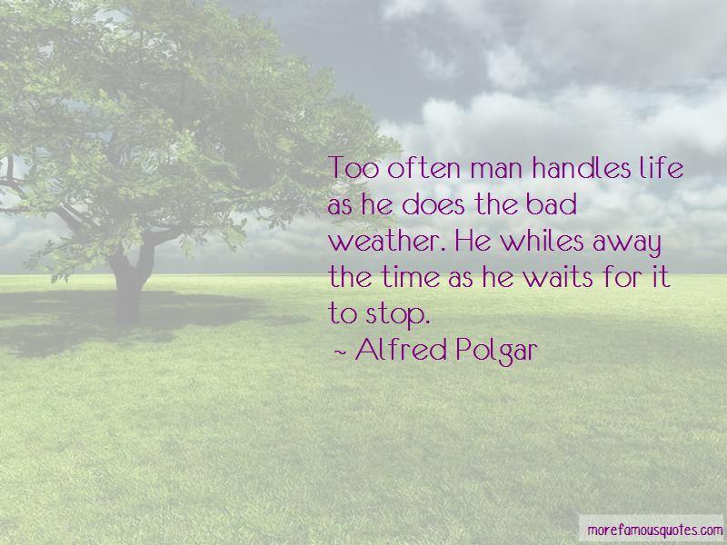 Alfred Polgar Quotes