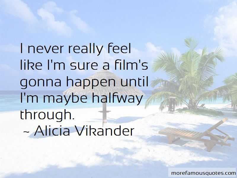 Alicia Vikander Quotes Pictures 4