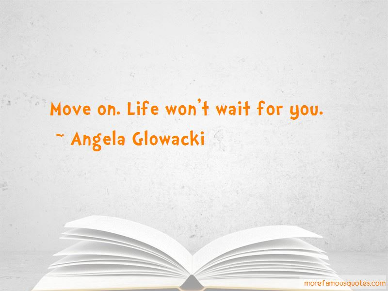 Angela Glowacki Quotes