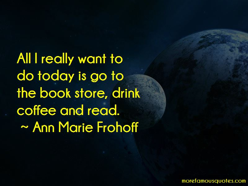 Ann Marie Frohoff Quotes Pictures 4