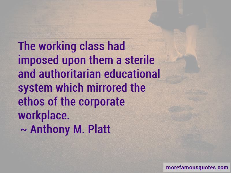 Anthony M. Platt Quotes