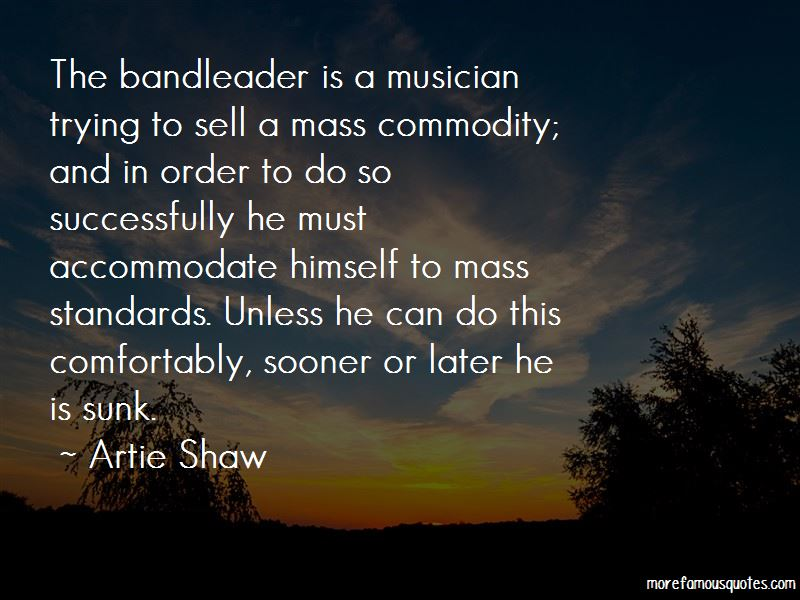 Artie Shaw Quotes Pictures 2