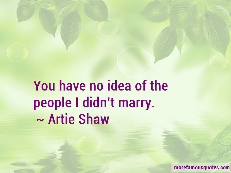 Artie Shaw Quotes Pictures 3