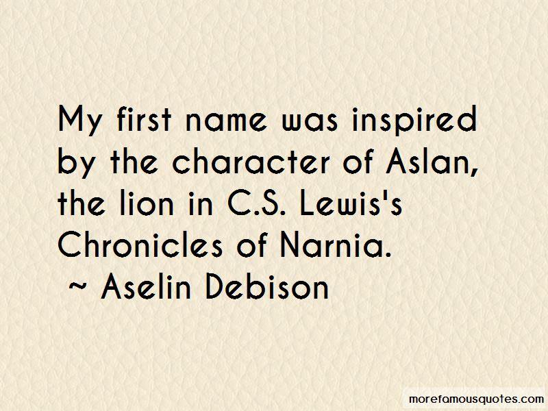 Aselin Debison Quotes