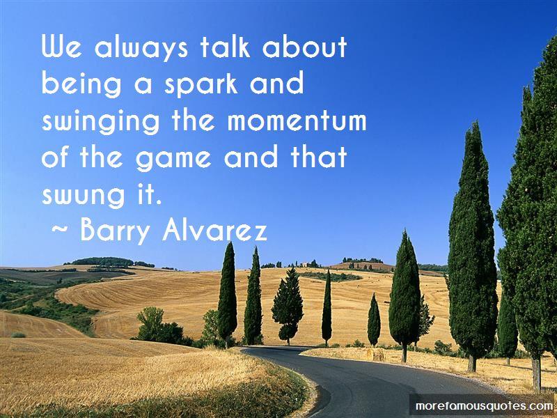 Barry Alvarez Quotes