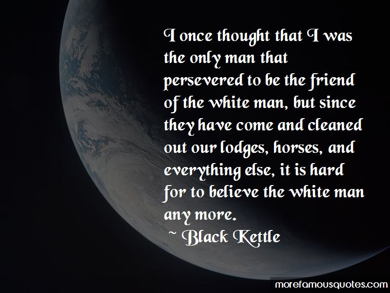 Black Kettle Quotes Pictures 2