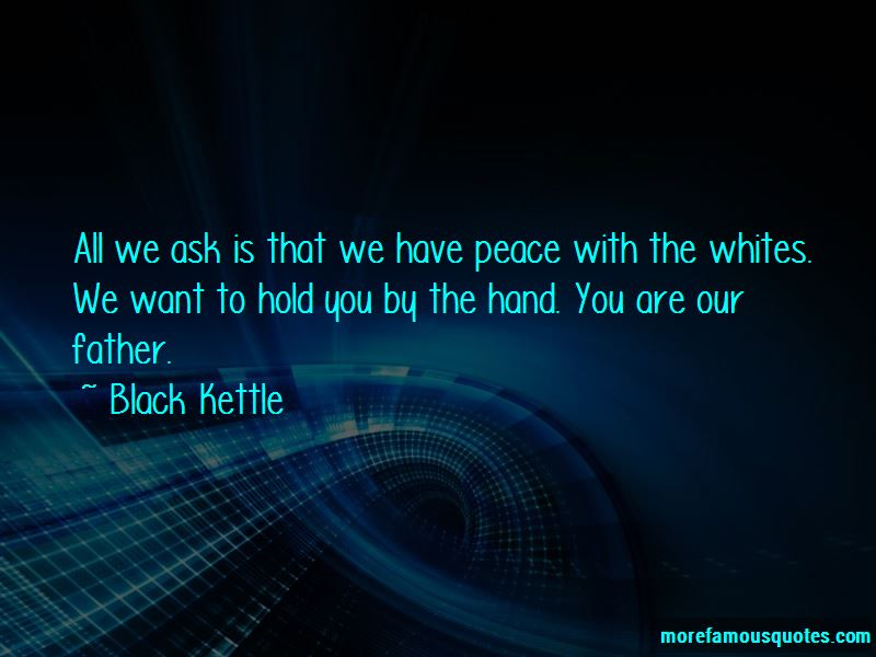 Black Kettle Quotes Pictures 3