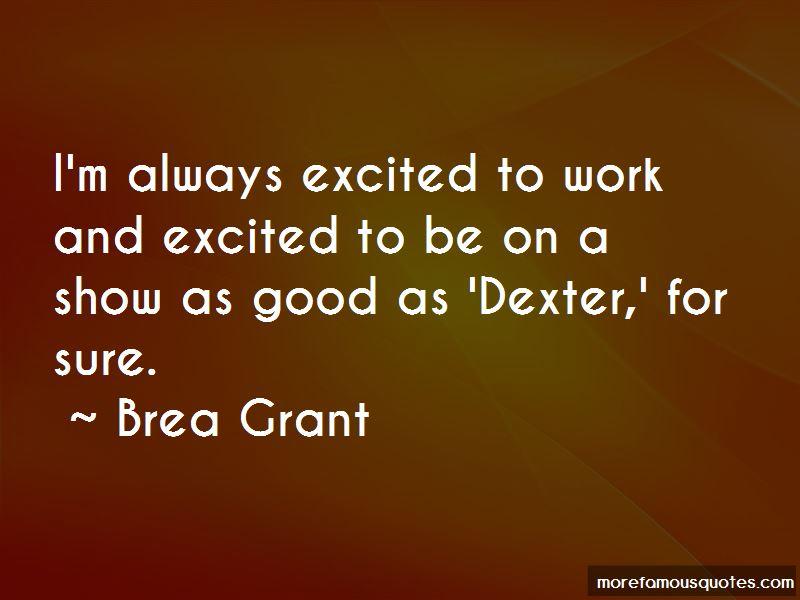 Brea Grant Quotes
