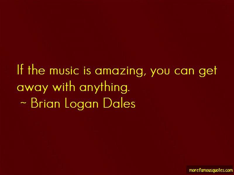 Brian Logan Dales Quotes Pictures 2