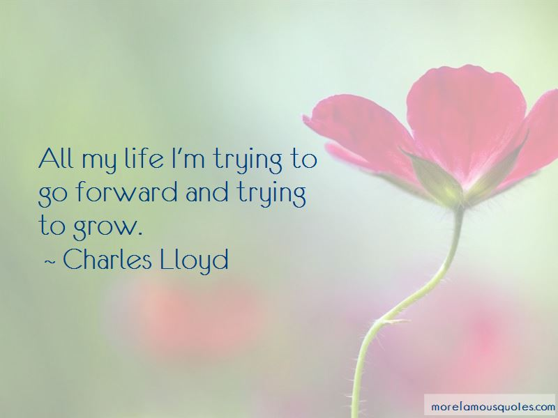 Charles Lloyd Quotes Pictures 3
