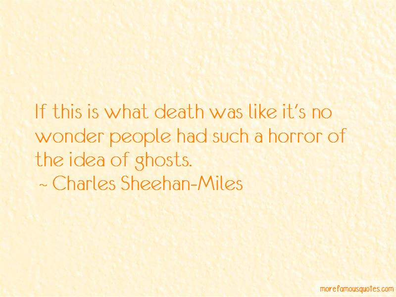 Charles Sheehan-Miles Quotes